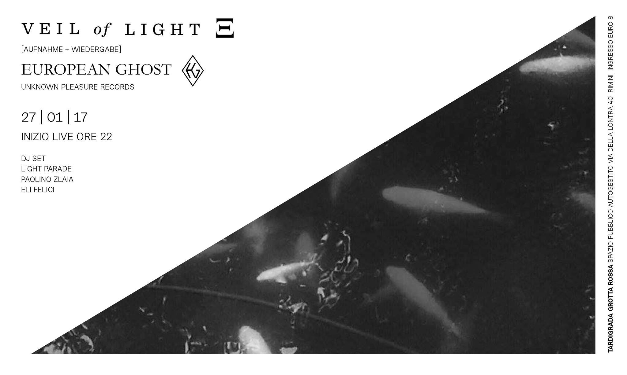 Veil Of Light + European Ghost