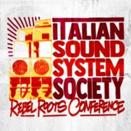 Italian Sound System Society: Rebel Roots Conference #1