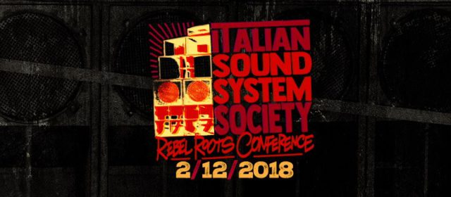 Italian Sound System Society: Rebel Roots Conference #2