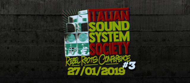 Italian Sound System Society: Rebel Roots Conference #3